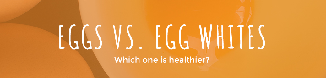 Eggs vs Egg Whites Health