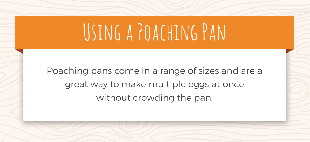 Using a Poaching Pan