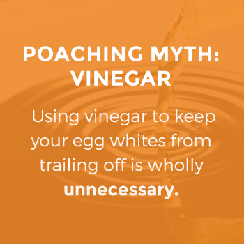 Poaching Myth: Using Vinegar for Egg Whites is Unnecessary