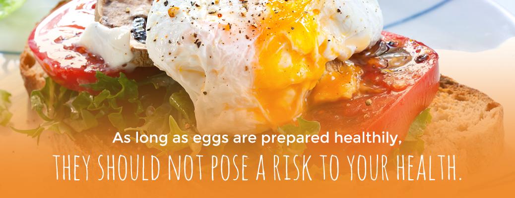 Healthily Prepared Eggs Have No Health Risk