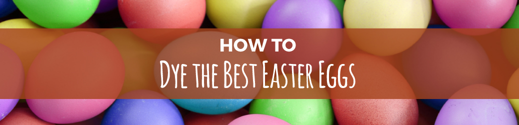 How to dye the best Easter eggs