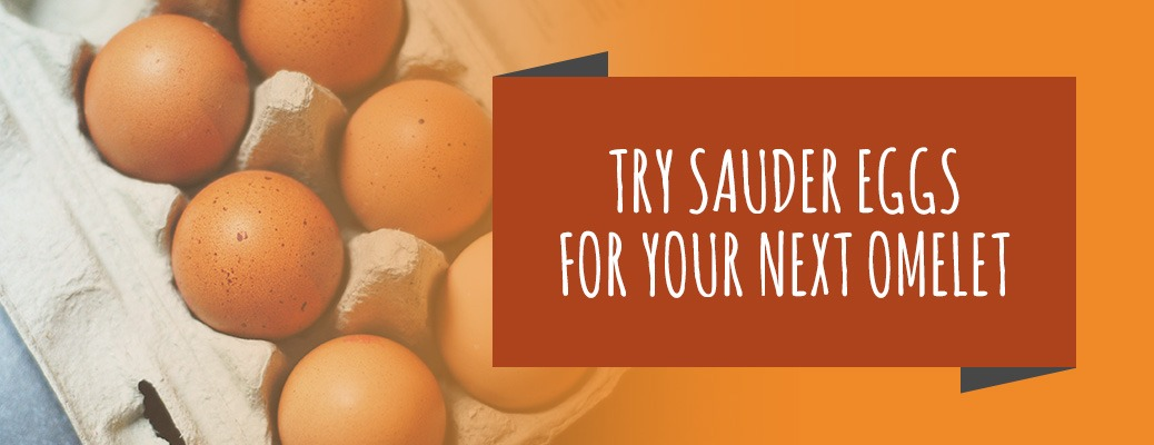 use Sauder's eggs for making omelets